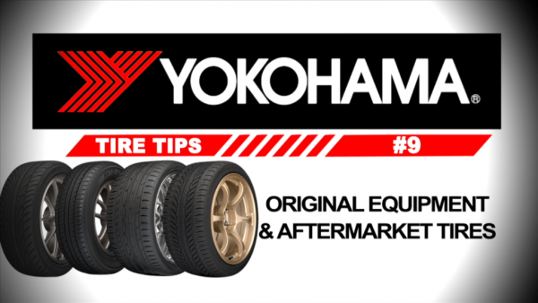 "Yokohama's New ""Tire Tips"" Video Helps Consumers Understand  the Difference Between OE and Aftermarket Tires"