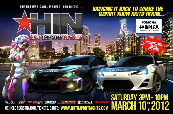 Hot Import Nights 2012 is coming to the Pomona Fairplex Saturday March 10th