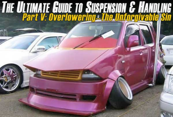 The Ultimate Handling Guide Part V - The One Unforgivable Sin, Overlowering Your Car