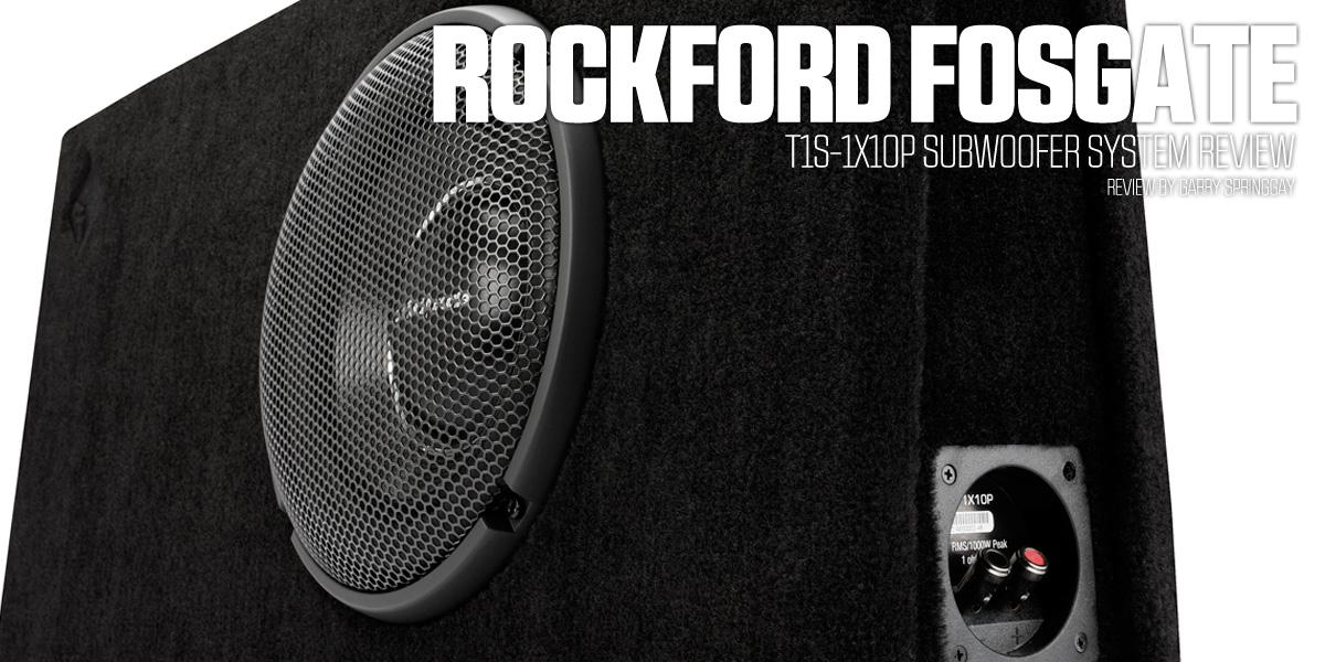 Rockford Fosgate T1S 1X10P Subwoofer Review - PASMAG - since 1999